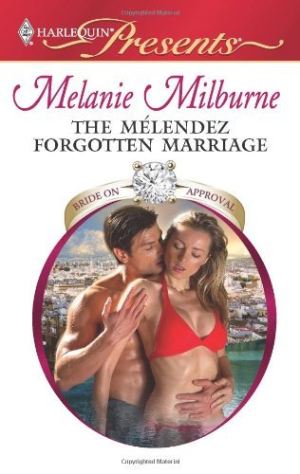 The Melendez Forgotten Marriage By  Milburne, Melanie