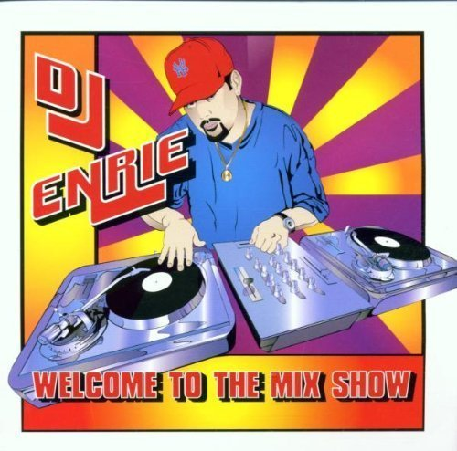 Welcome To The Mix Show by DJ Enrie Cd