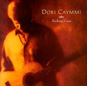 Kicking Cans by Caymmi, Dori Cd