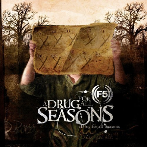 Drug for All Seasons by f5 Cd