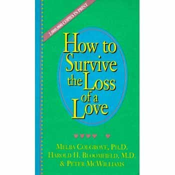How to Survive the Loss of a Love [Paperback] [Jan 01, 1991] Colgrove, Melba,...