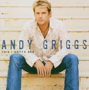 This I Gotta See By Andy Griggs Cd