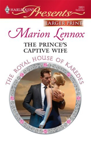 The Prince's Captive Wife By Marion Lennox