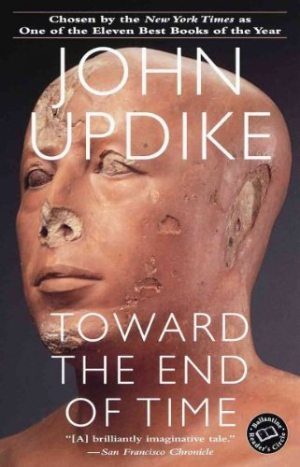 Toward The End Of Time by Updike John