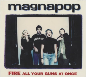 Fire All Your Guns at Once By Magnapop Cd