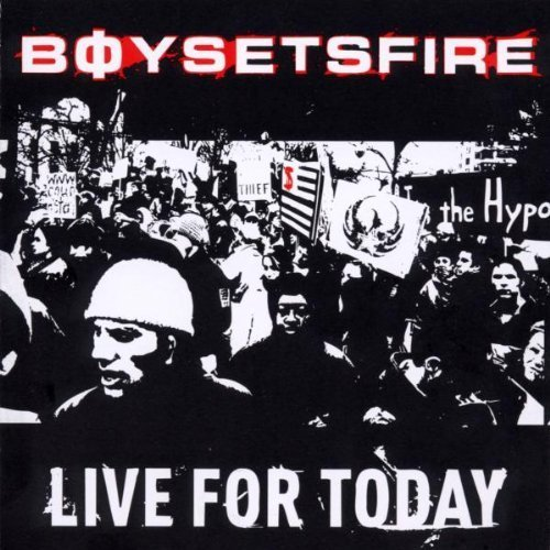 Live for Today  by Boy Sets Fire Cd