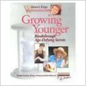 Growing Younger: Breakthrough Age-Defying Secrets: Women's Edge
