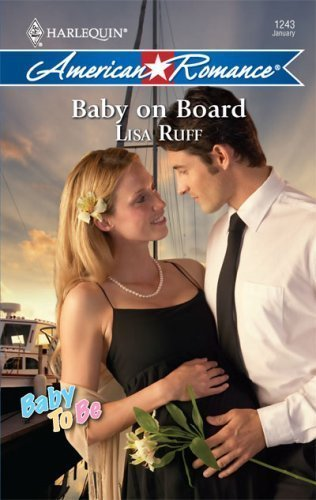 Baby On Board Harlequin American Romance by Lisa Ruff