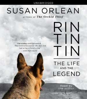 Rin Tin Tin: The Life and the Legend by Susan Orlean Cd