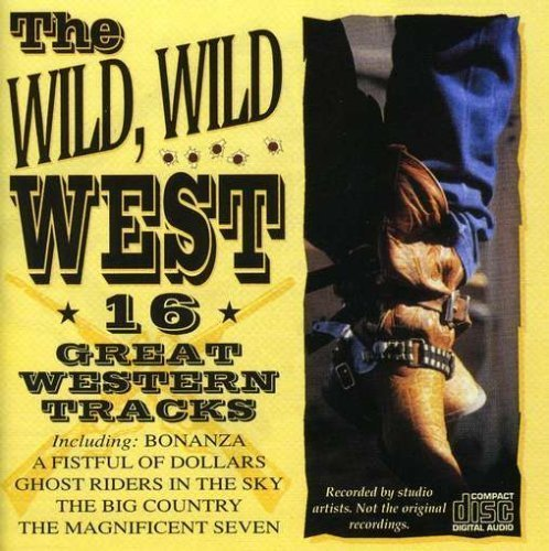 Wild Wild West: 16 Great Western Tracks by Various Artists Cd