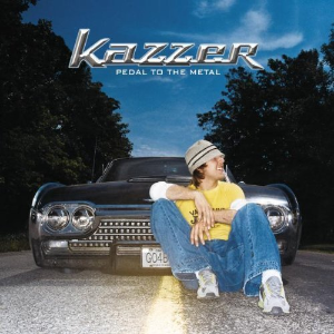 Pedal to the Metal by Kazzer Cd