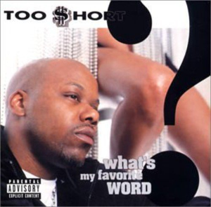 What's My Favorite Word by Too Short Cd