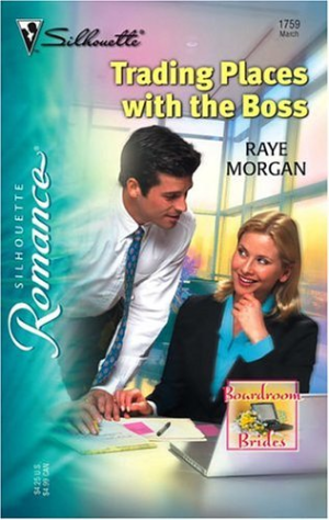 Trading Places With The Boss (Silhouette Romance) by Morgan, Raye