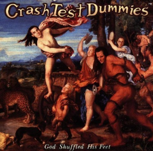 God Shuffled His Feet by Crash Test Dummies Cd