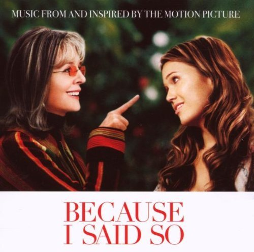 Because I Said So by Music From And Inspired By The Motion Picture Cd