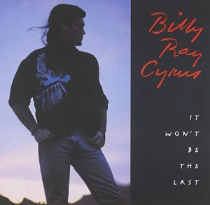 It Won't Be the Last by Cyrus, Billy Ray Cd
