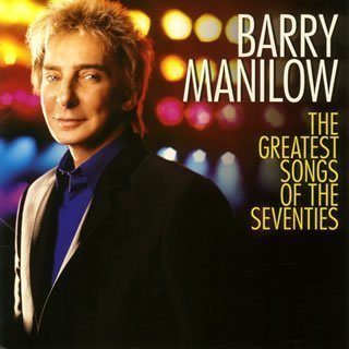 Greatest Songs of Seventies by Manilow, Barry Cd