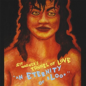 Eternity of Blood by Jeff Wagner's Tunnel of Love Cd