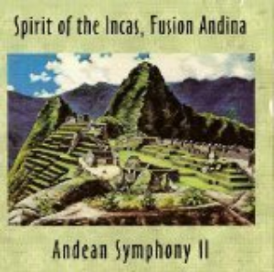 Spirit of the Incas, Fusion Andina: Andean Symphony II  Cd