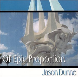 Of Epic Proportion by Jason Dunne Cd