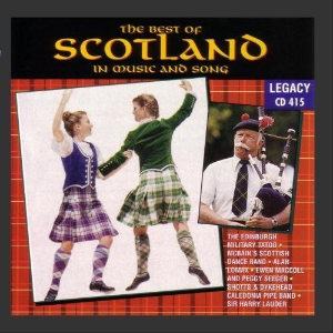 The Best Of Scotland In Music And Song by Various Artists Cd
