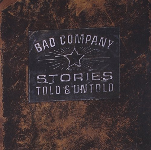 Stories Told & Untold by Bad Company Cd