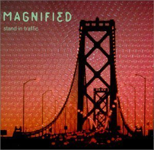 Stand in Traffic by Magnified Cd