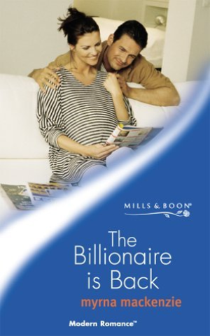 The Billionaire is Back (Mills & Boon Modern) by MacKenzie, Myrna