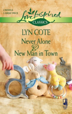 Never Alone/New Man in Town (Love Inspired Classics) by Cote, Lyn