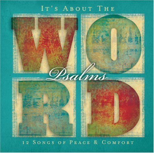 It's About the Word: Psalms - 12 Songs of Peace and Comfort Cd