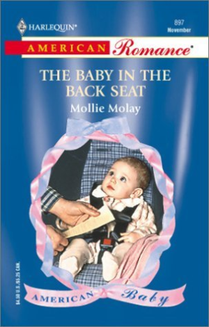 The Baby in the Back Seat (American Baby) (Harlequin American Romance, No. 89)