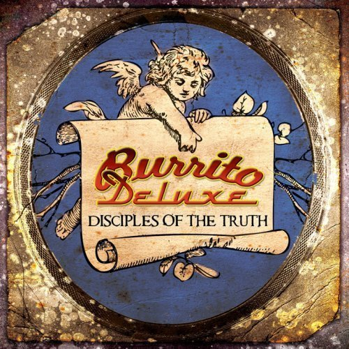 Disciples Of The Truth by Burrito Deluxe Cd