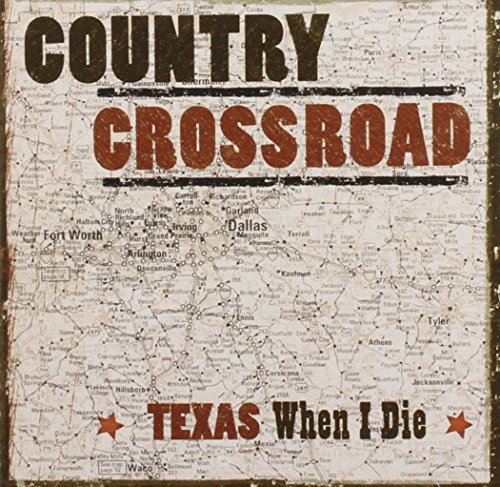 Texas When I Die by Country Crossroads Cd