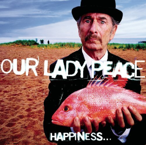 Happiness Is Not a Fish That You Can Catch by Our Lady Peace Cd