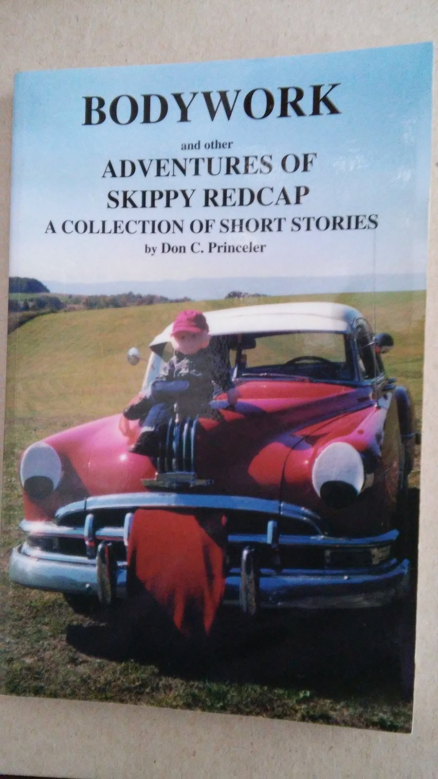 Bodywork: And Other Adventures of Skippy Redcap by Princeler, Don