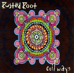 Evil Ways by Rusted Root Cd