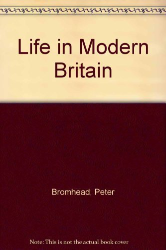Life in Modern Britain by Peter Bromhead