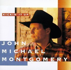 Kickin It Up by Montgomery, John Michael Cd