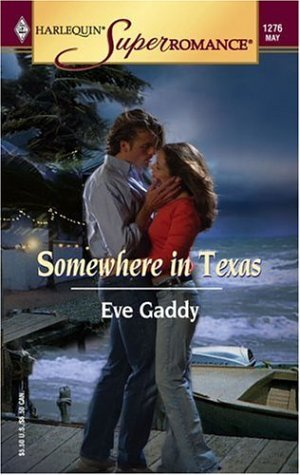 Somewhere in Texas (Harlequin Superromance No. 1276) by Eve Gaddy