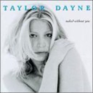 Naked Without You by Taylor Dayne  Cd