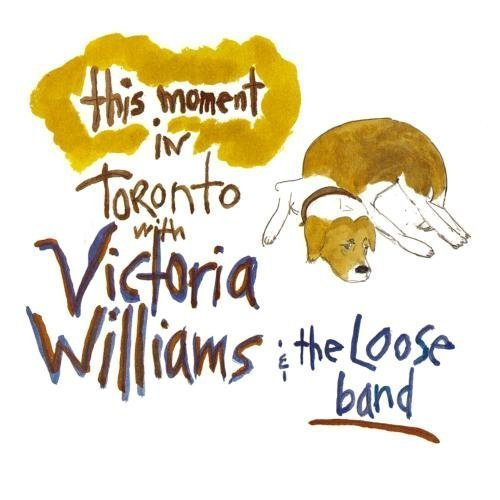 This Moment: Live In Toronto by Victoria Williams Cd