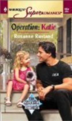 Operation, Katie (The Special Agents) by Roxanne Rustand