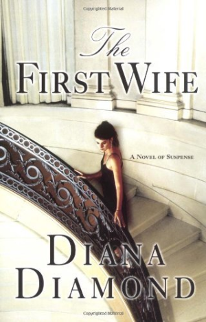 The First Wife: A Novel of Suspense by Diamond, Diana