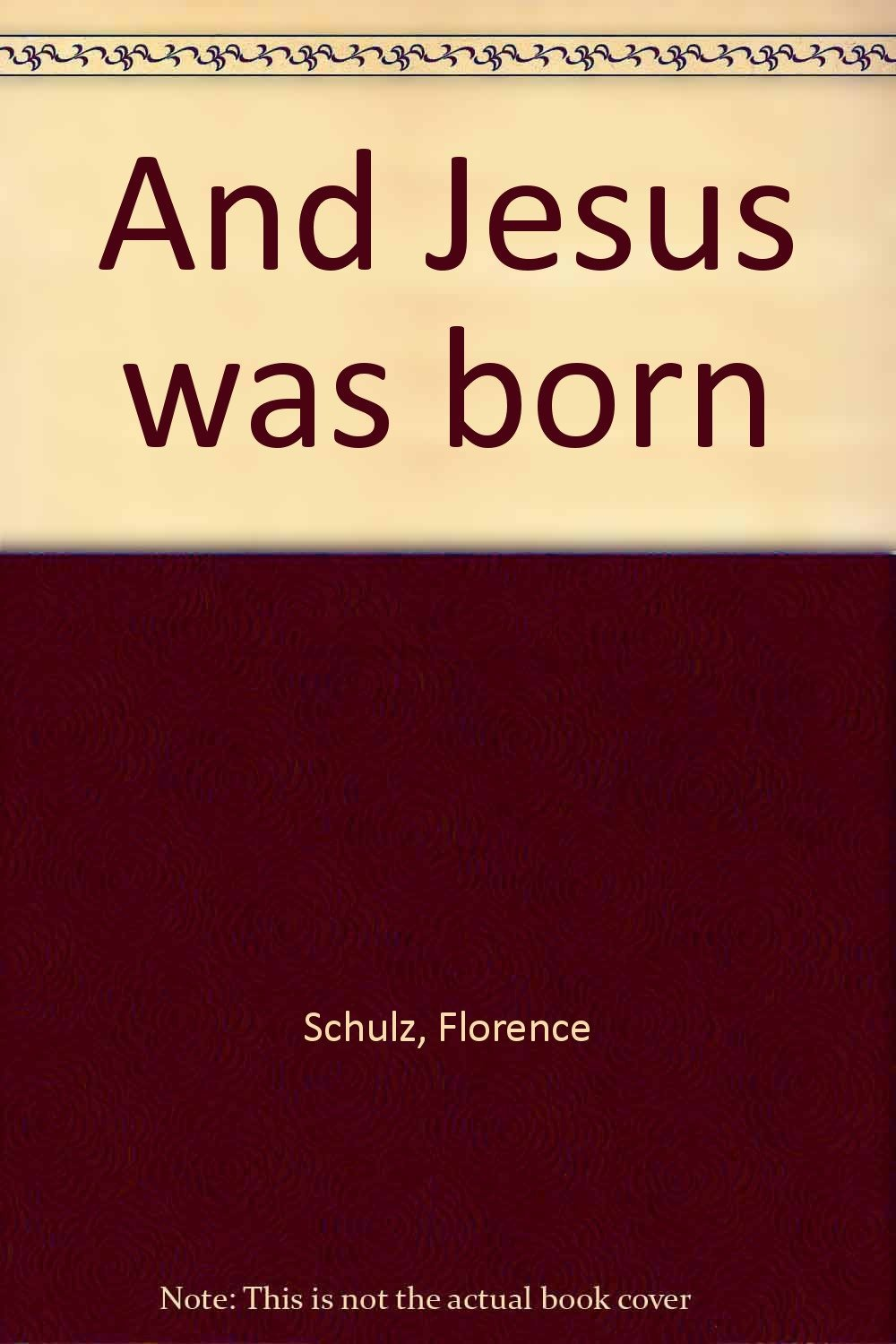 And Jesus was born by Schulz, Florence