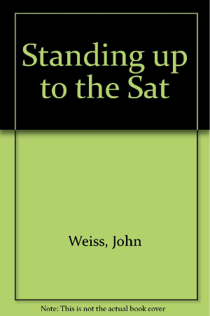 Standing Up to the Sat by Weiss, John