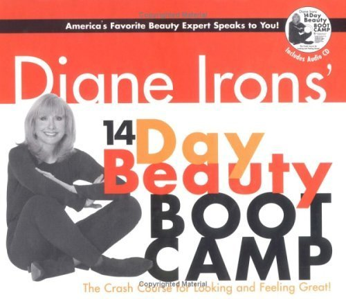 Diane Irons' 14-Day Beauty Boot Camp: The Crash Course for Looking and Feeling