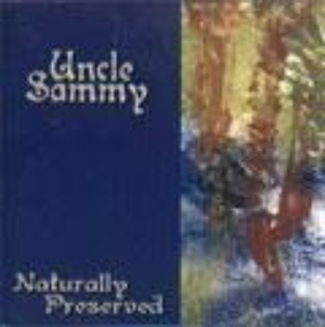 Naturally Preserved by Uncle Sammy  Cd