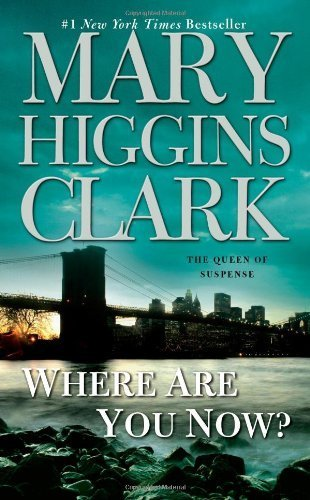 Where Are You Now? by Clark, Mary Higgins