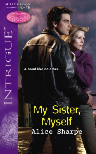 My Sister, Myself (Silhouette Intrigue) by Alice Sharp