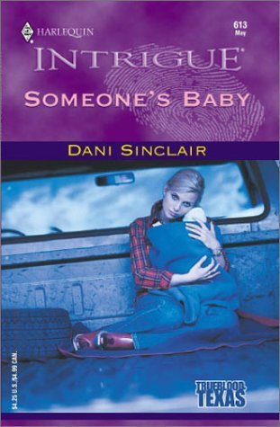 Someone's Baby ( Trueblood, Texas Harlequin Intrigue Ser.) By Don Sinclair